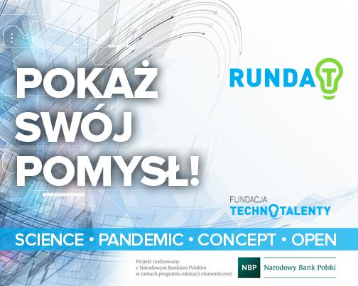 """plakat wydarzenia Ruinda T. W centralnej części plakatu hasło: """"Pokaż swój pomysł"""". Na poziomym pasku w dolnej części plakatu wymienione są kategorie zgłoszeń: Concept, Science, Open, Pandemic. W prawym dolnym rogu plakatu zamieszczono informację """"Projekt realizowany jest z Narodowym Bankiem Polskim w ramach programu edukacji ekonomicznej"""" wraz z logiem NBP"""