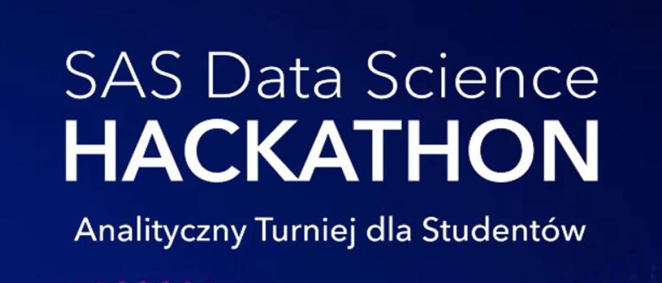 Napis: SAS Data Science Hackathon Analityczny Konkurs dla studentów